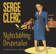 Clerc . Nightclubbing Desperados